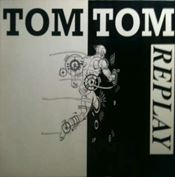 "Picture of Replay - Tom Tom - 12"" Maxisingle"