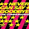 "Picture of Never can say goodbye - Communards The - 12"" Maxisingle"